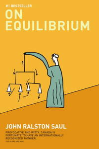 On Equilibrium by John Ralston Saul - 2002