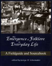 Emergence of Folklore in Everyday Life:   A Fieldguide and Sourcebook