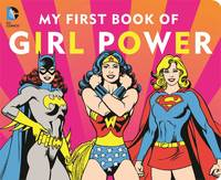 DC SUPER HEROES MY FIRST BOOK OF GIRL POWER