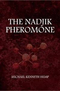 The Nadjik Pheromone