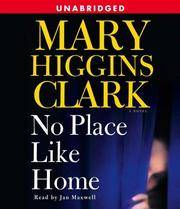 No Place Like Home: A Novel by  Mary Higgins Clark - 2005-04-05 - from Schwabe Books (SKU: mon0002632214)