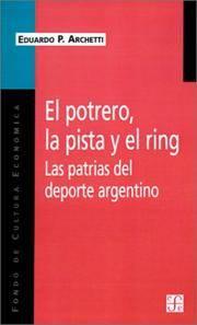 El potrero, la pista y el ring. Las patrias del deporte argentino (Spanish Edition)