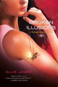 Broken Illusions: A Midnight Dragonfly Novel