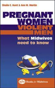 Pregnant Women, Violent Men: What Midwives Need to Know