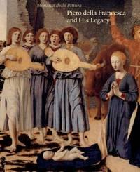 Piero Della Francesca and His Legacy