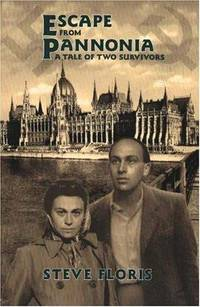 Escape from Pannonia: A Tale of Two Survivors