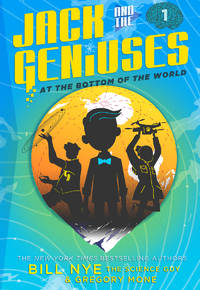 Jack and the Geniuses by  Gregory Mone Bill Nye - Hardcover - April 2017 - from Rediscovered Books (SKU: 275373)