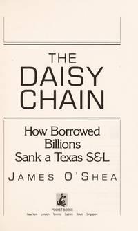 Daisy Chain, The : How Borrowed Billions Sank a Texas S&L