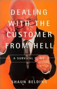 Dealing with Customers From Hell: A Survival Guide