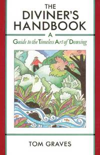 DIVINERS HANDBOOK: A Guide To The Timeless Art Of Dowsing