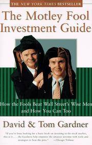The Motley Fool Investment Guide: How the Fools Beat Wall Street's Wise Men and