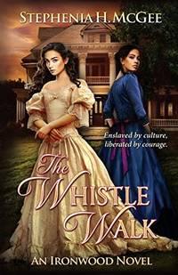 The Whistle Walk: Ironwood Plantation Family Saga Book One (Paperback)