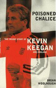 Poisoned Chalice The Inside Story Of Keegan's England