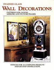 Stained Glass Wall Decorations: Patterns for Clocks, Mirrors and Picture Frames