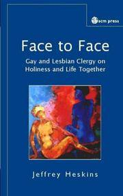 Face to Face: Reflections of Gay and Lesbian Clergy on Holiness and Life Together
