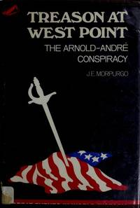 Treason at West Point: The Arnold-Andre conspiracy