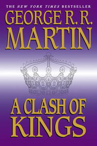 A Clash of Kings: A Song of Ice and Fire Book 2 by  George R. R Martin - First Edition/First Printing - 1999 - from Pat Cramer, Bookseller and Biblio.com