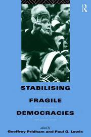 Stabilising Fragile Democracies: Comparing New Party Systems in Southern and Eastern Europe
