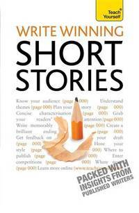 Write Short Stories - and Get Them Published (Teach Yourself)