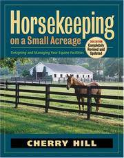 Horsekeeping on a Small Acreage: Designing and Managing Your Equine Facilities by  Cherry Hill - Hardcover - from Cloud 9 Books and Biblio.com