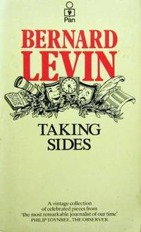 Taking Sides by Bernard Levin - Paperback - 1980 - from Bookbarn International (SKU: 3305556)