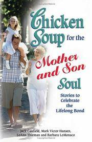 Chicken Soup for the Mother and Son Soul: Stories to Celebrate the Lifelong Bond (Chicken Soup...