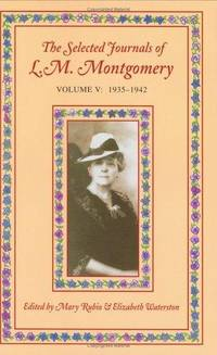 The Selected Journals of L. M. Montgomery, Volume I: 1889-1910