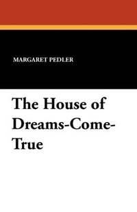 The House Of Dreams-Come-True