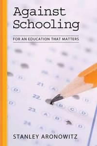 Against Schooling