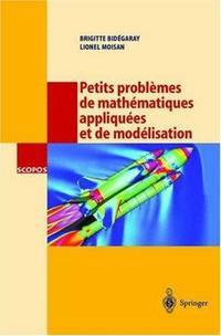 PETITS PROBLÈMES DE MATHÉMATIQUES APPLIQUÉES ET DE MODÉLISATION:...