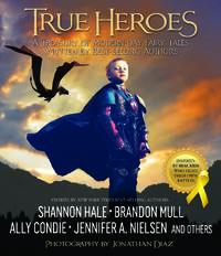 True Heroes A Treasury of Modern-Day Fairy Tales
