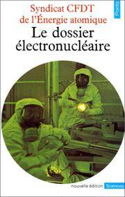 LE DOSSIER ELECTRONUCLEAIRE  (THE ELECTRO-NUCLEAR FILE - Collection Points Sciences S4)