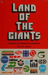 Land of the Giants : A History of Minnesota Business