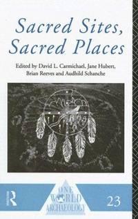 Sacred Sites, Sacred Places (One World Archaeology)