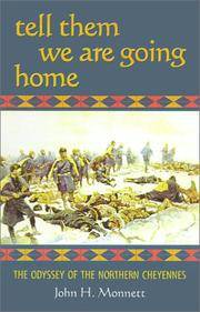 Tell Them We Are Going Home; The Odyssey of the Northern Cheyennes