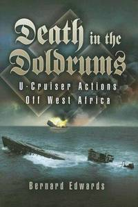 Death in the Doldrums  U-Cruiser Actions Off West Africa