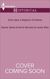 Once Upon a Regency Christmas: On a Winter's Eve\\Marriage Made at Christmas\\Cinderella's Perfect Christmas (Harlequin Historical)