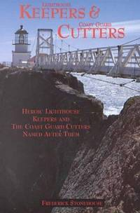 LIGHTHOUSE KEEPERS & COASTGUARD CUTTERS; HISTORIC LIGHTHOUSE KEEPERS