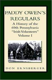Paddy Owen's Regulars   A History Of The 69th Pennsylania Irish Volunteers  Two Volumes