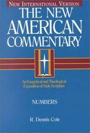 Numbers: An Exegetical and Theological Exposition of Holy Scripture: 3 (New American Commentary, Volume 3B).  New International Version.