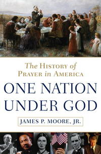 One Nation Under God  The History of Prayer in America
