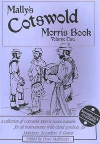 Mally\'s Cotswold Morris Book Volume Two