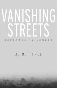 Vanishing Streets : Journeys in London