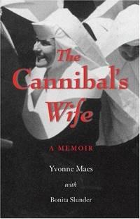 The Cannibal's Wife: A Memoir