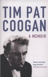 image of Tim Pat Coogan: A Memoir