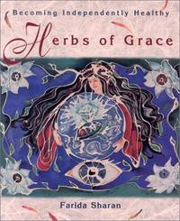 Herbs of Grace:  Becoming Independently Healthy.