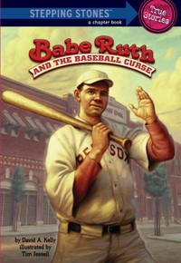 Babe Ruth and the Baseball Curse by Kelly, David A