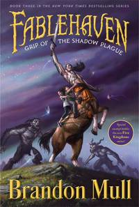FABLEHAVEN03 GRIP OF THE SHADOW PLAGUE