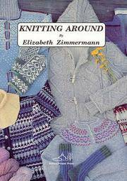 KNITTING AROUND. Or Knitting Without A License.