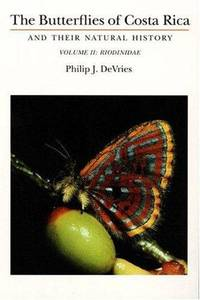 The Butterflies of Costa Rica and Their Natural History, Vol. I: Papilionidae, Pieridae, Nymphalidae